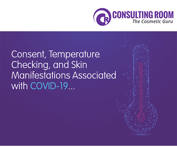 Consent, Temperature Checking, and Skin Manifestations associated with COVID-19...